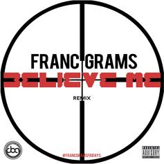 Franc Grams - Believe Me (Remix)