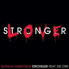 Marsha Ambrosius - Stronger Feat. Dr. Dre