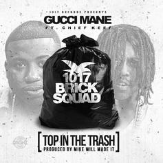 Gucci Mane - Top In The Trash Feat. Chief Keef