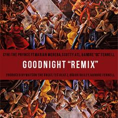 """CyHi The Prynce - Goodnight (Remix) Feat. Scotty ATL, Marian Mereba & Andre """"GC"""" Fennell"""