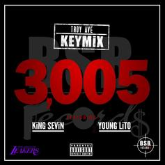 Troy Ave - 3005 (Remix) Feat. Young Lito & King Sevin