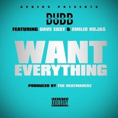 DUBB - Want Everything  Feat. Dave East & Emilio Rojas (Prod. By The HeatMakerz)