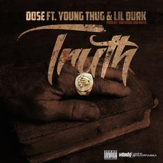 Dose - Truth  Feat. Young Thug & Lil Durk (Prod. By Southside)
