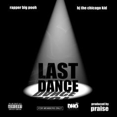 Rapper Big Pooh - Last Dance Feat. BJ The Chicago Kid