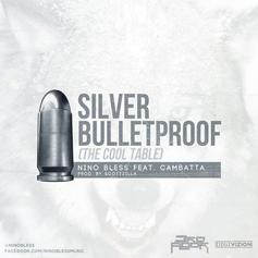 Nino Bless - Bulletproof (The Cool Table) Feat. Cambatta