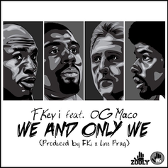 FKi - We And Only We Feat. Key! & OG Maco