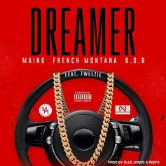 Maino - Dreamer Feat. French Montana & B.o.B