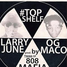 OG Maco - Top Shelf  Feat. Larry June (Prod. By TM88)