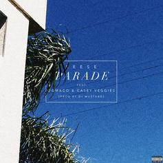 Reese LAFLARE - Parade  Feat. OG Maco & Casey Veggies (Prod. By DJ Mustard)