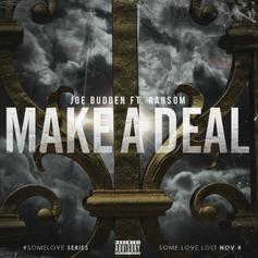 Joe Budden - Make A Deal Feat. Ransom