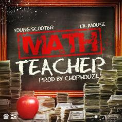 Lil Mouse - Math Teacher Feat. Young Scooter