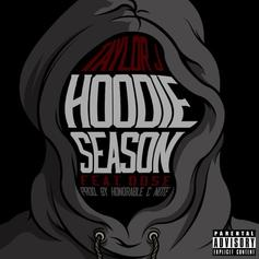 Taylor J - Hoodie Season  Feat. Dose (Prod. By Honorable C.N.O.T.E)