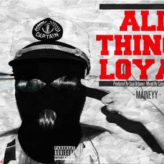 Maineyy - All Things Loyal