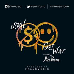 SRH - Got That Feat. Mike Posner