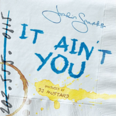 Jordin Sparks - It Ain't You  (Prod. By DJ Mustard)