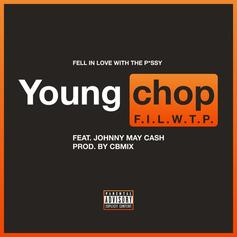 Young Chop - F.I.L.W.T.P. Feat. Johnny May Cash