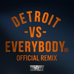 Trick-Trick - Detroit Vs. Everybody (Remix) Feat. DeJ Loaf, Guilty Simpson, Black Milk, Sino, Marv Won, Payroll, Hydro, Boldy James, Big Gov, Kid Vishis, Big Herk & More