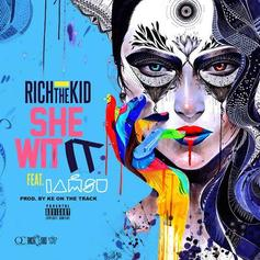 Rich The Kid - She Wit It Feat. Iamsu!