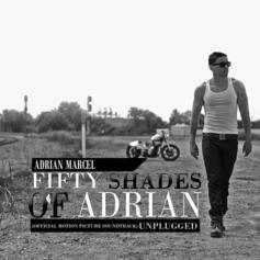 Adrian Marcel - Fifty Shades of Adrian: Unplugged
