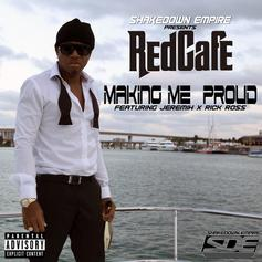 Red Cafe - Making Me Proud Feat. Jeremih & Rick Ross