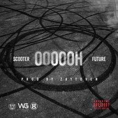 Young Scooter - Oooooh (New Version) Feat. Future (Prod. By Toyko Vanity)