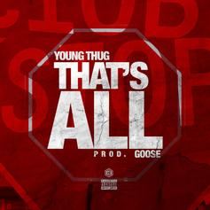 Young Thug - That's All (Prod. By Goose)