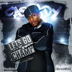 Cassidy - Let's Go Champ