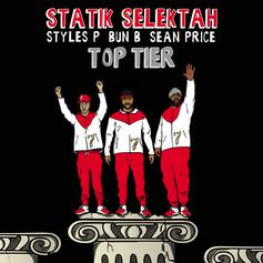 Statik Selektah - Top Tier Feat. Bun B, Styles P & Sean Price
