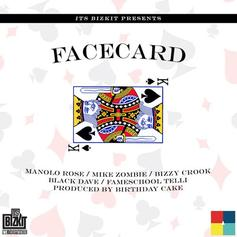 Manolo Rose - Facecard Feat. Mike Zombie, Bizzy Crook, Black Dave & Fameschool Telli