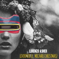 Lorenzo Asher - Liverpool Feat. Michael Christmas