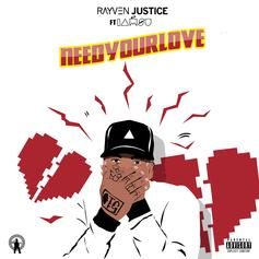 Rayven Justice - Need Your Love Feat. Iamsu (Prod. By Iamsu)