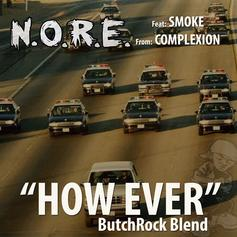 N.O.R.E. - How Ever Feat. Smoke