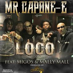 Mr. Capone-E - Loco Feat. Migos & Mally Mall (Prod. By DJ Mustard)