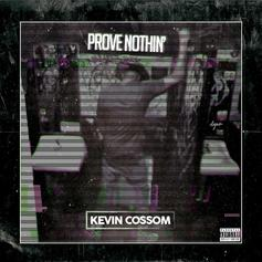 Kevin Cossom - Prove Nothin
