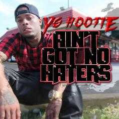 YG Hootie - Ain't Got No Haters