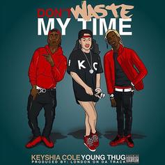 Keyshia Cole - Don't Waste My Time Feat. Young Thug