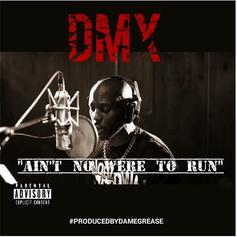 DMX - Ain't Nowhere To Hide (Prod. By Dame Grease)