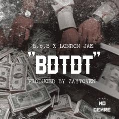 B.o.B - BDTDT Feat. London Jae (Prod. By Toyko Vanity)