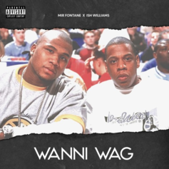 Mir Fontane - Wanni Wag Feat. Ish Williams