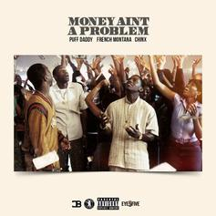 Diddy - Money Ain't A Problem (Remix) Feat. Chinx & French Montana