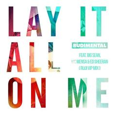 Rudimental - Lay It All On Me Feat. Big Sean, Vic Mensa & Ed Sheeran