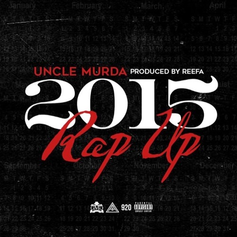 Uncle Murda - Rap Up 2015