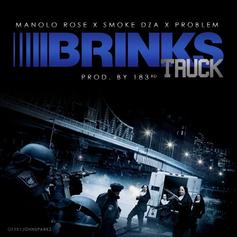Smoke DZA & Manolo Rose - Brinks Truck Feat. Problem