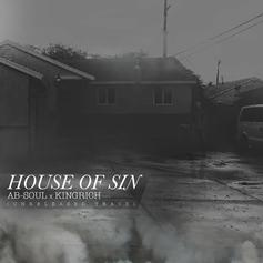 Ab-Soul - House Of Sin Feat. King Rich