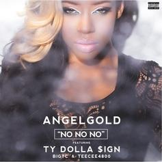 AngelGold - No No No Feat. Ty Dolla $ign, TeeCee4800 & Big TC