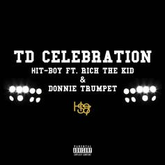 Hit-Boy - TD Celebration Feat. Rich The Kid & Donnie Trumpet