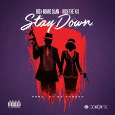 Rich Homie Quan - Stay Down Feat. Rich The Kid