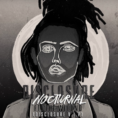 Disclosure - Nocturnal (VIP Remix) Feat. The Weeknd