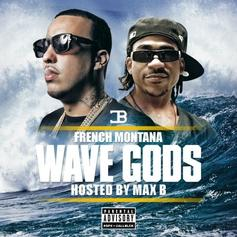 French Montana - Wave Gods (Hosted By Max B)