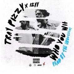 Tray Pizzy - Who You Wit Feat. A$AP Twelvyy